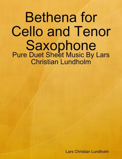 Bethena for Cello and Tenor Saxophone - Pure Duet Sheet Music By Lars Christian Lundholm