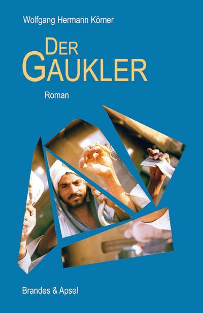 Der Gaukler; Roman   ; Lit. Progr. 158; Deutsch