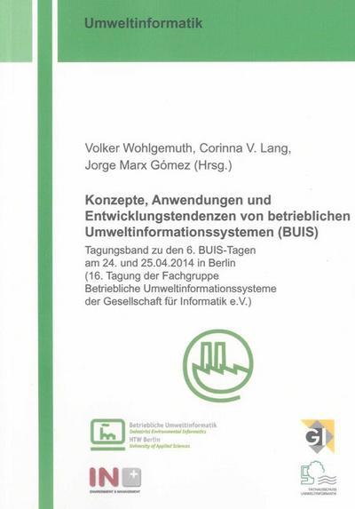 Konzepte, Anwendungen und Entwicklungstendenzen von betrieblichen Umweltinformationssystemen (BUIS)