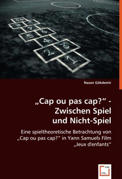 'Cap ou pas cap?' - Zwischen Spiel und Nicht-Spiel