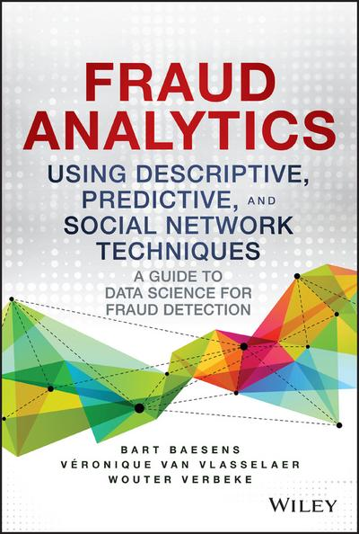 Fraud Analytics Using Descriptive, Predictive, and Social Network Techniques