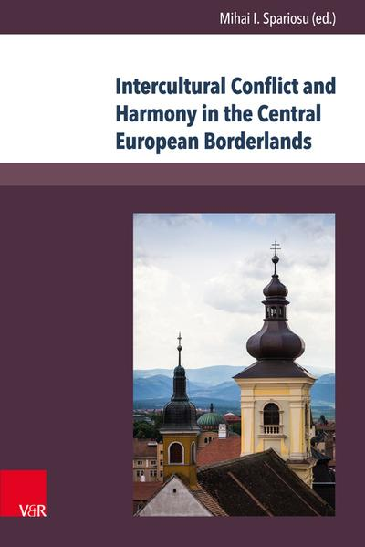 Intercultural Conflict and Harmony in the Central European Borderlands