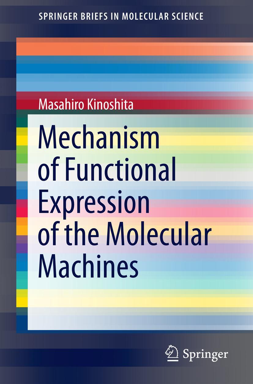 Mechanisms of Functional Expression of Molecular Machines Masahiro Kinoshita