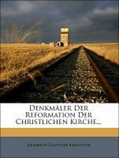 Denkmäler Der Reformation Der Christlichen Kirche...