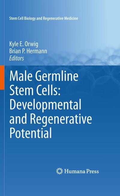 Male Germline Stem Cells: Developmental and Regenerative Potential (Stem Cell Biology and Regenerative Medicine)