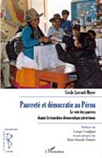 Pauvrete et democratie au perou - le vote des pauvres depuis