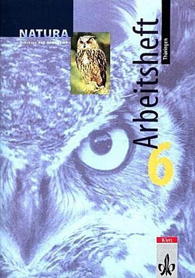 Natura, Biologie für Gymnasien, Ausgabe A für Mecklenburg-Vorpommern und Thüringen, Neubearbeitung 6. Schuljahr, Arbeitsheft Ausgabe Thüringen