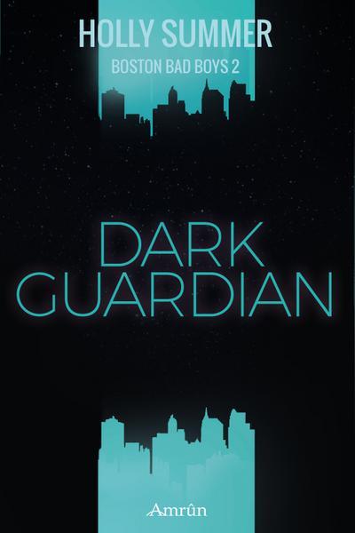 Boston Bad Boys - Dark Guardian