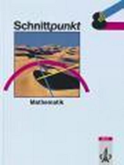 Schnittpunkt - Ausgabe für Niedersachsen. Mathematik für Realschulen: Schnittpunkt, Ausgabe Niedersachsen, Realschulen, Klasse 8