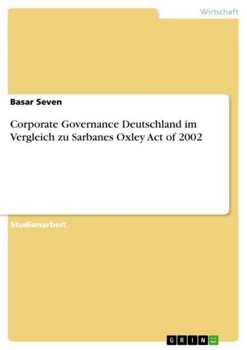 Corporate Governance Deutschland im Vergleich zu Sarbanes Oxley Act of 2002 ...