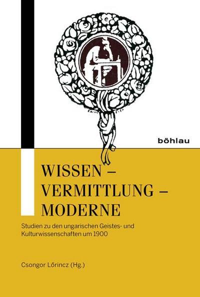 Wissen - Vermittlung - Moderne