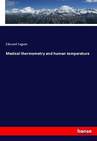 Medical thermometry and human temperature
