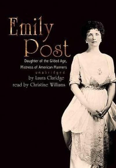Emily Post: Daughter of the Guilded Age, Mistress of American Manners