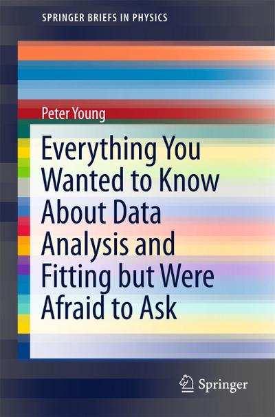 Everything You Wanted to Know About Data Analysis and Fitting but Were Afraid to Ask