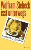 Wolfram Siebeck isst unterwegs