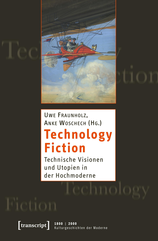 Technology Fiction Uwe Fraunholz