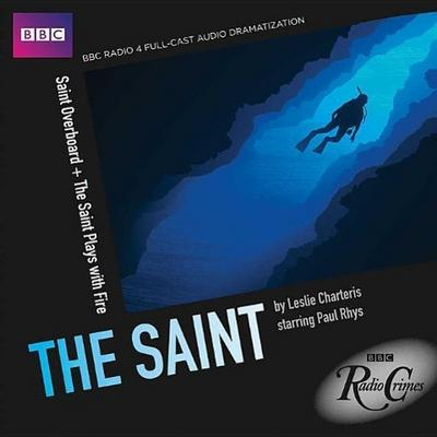The Saint: Saint Overboard & the Saint Plays with Fire