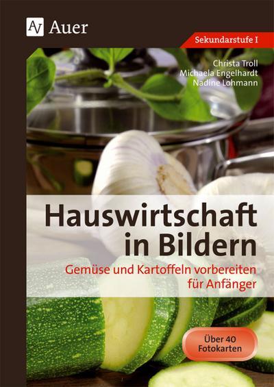Hauswirtschaft in Bildern: Gemüse und Kartoffeln