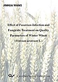 Effect of Fusarium-Infection and Fungicide Treatment on Quality Parameters of Winter Wheat (Triticum aestivum L.)