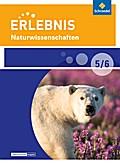 Erlebnis Naturwissenschaften 5 / 6. Schülerband. Differenzierende Ausgabe. Berlin und Brandenburg