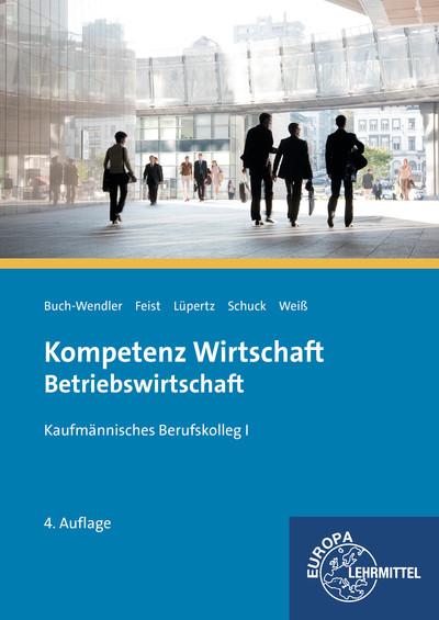 Kompetenz Wirtschaft - Betriebswirtschaft: Kaufmännisches Berufskolleg I Su ...