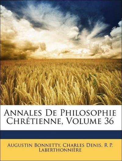 Annales De Philosophie Chrétienne, Volume 36