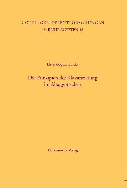 Die Prinzipien der Klassifizierung im Altägyptischen   Elies ... 9783447059008