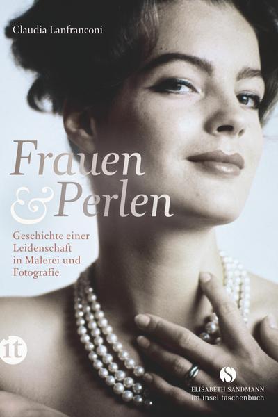 Frauen und Perlen: Geschichte einer Leidenschaft in Malerei und Fotografie (Elisabeth Sandmann im it)