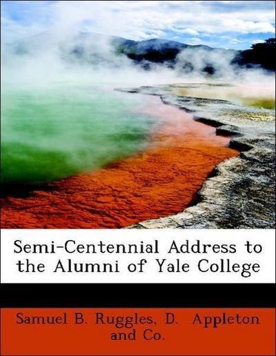 Semi-Centennial Address to the Alumni of Yale College