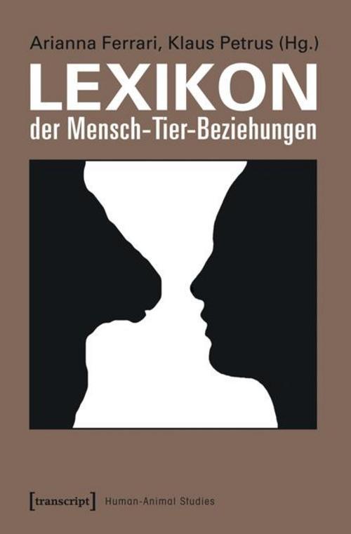 Lexikon der Mensch-Tier-Beziehungen (Human-Animal Studies) Arianna Ferrari