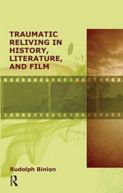 Traumatic Reliving in History, Literature and Film
