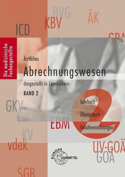 Ärztliches Abrechnungswesen dargestellt in Lernfeldern Band 2