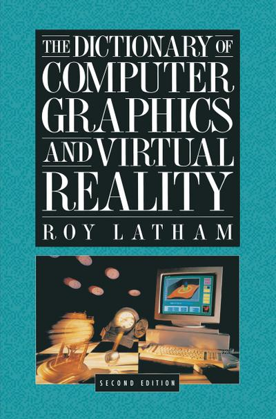 Dictionary of Computer Graphics and Virtual Reality