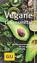 Vegane Lebensmittel: Der Nährwert-Kompass für ...