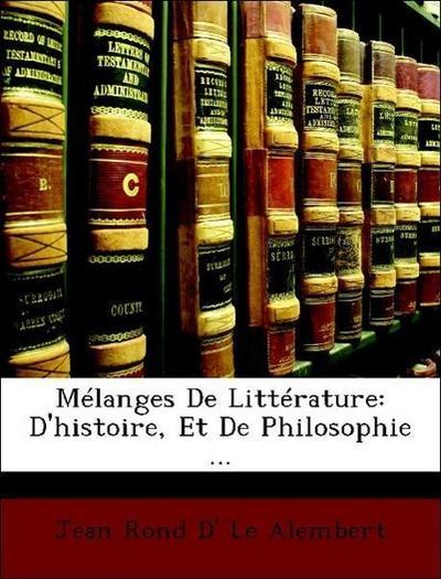 Mélanges De Littérature: D'histoire, Et De Philosophie ...
