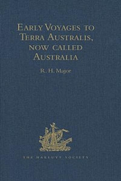 Early Voyages to Terra Australis, now called Australia
