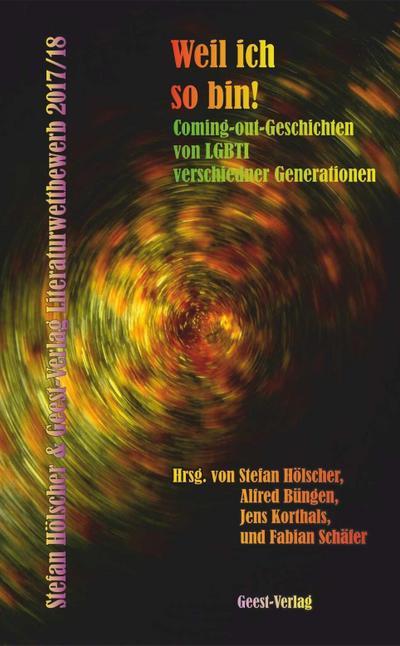 Weil ich so bin! Coming-out-Geschichten von LGBTI verschiedener Generationen