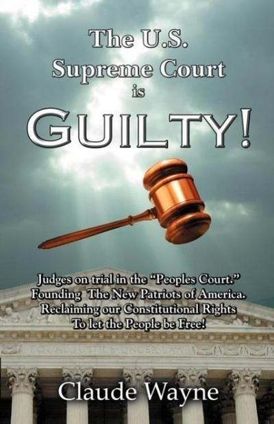 The U.S. Supreme Court Is Guilty!