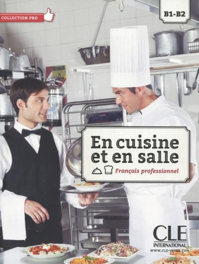 En cuisine et en salle. Français professionnel. Livre de l'élève + DVD-ROM