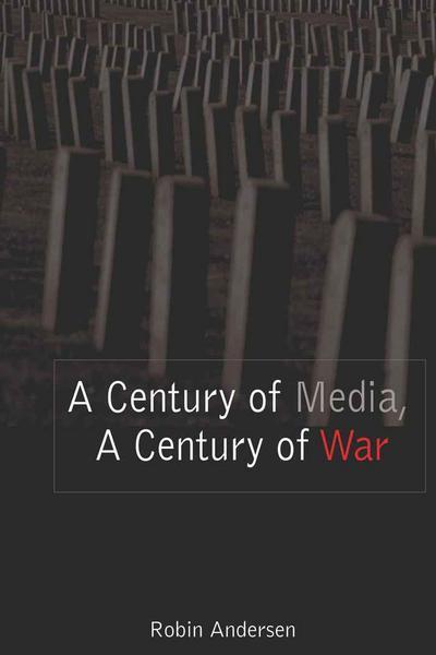 A Century of Media, A Century of War