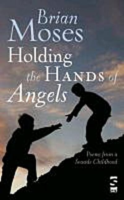 Moses, B: Holding the Hands of Angels