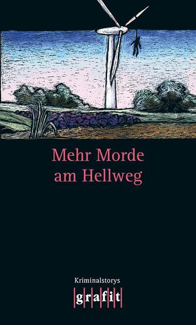 Mehr Morde am Hellweg; Kriminalstorys   ; Grafitäter u. Grafitote 294; Karr/Knorr; Deutsch;  -