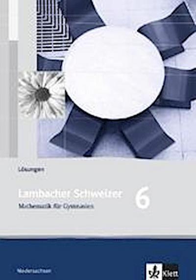 Lambacher Schweizer. 6. Schuljahr. Lösungen. Niedersachsen