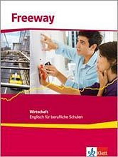 Freeway Wirtschaft 2011. Schülerbuch. Englisch für berufliche Schulen