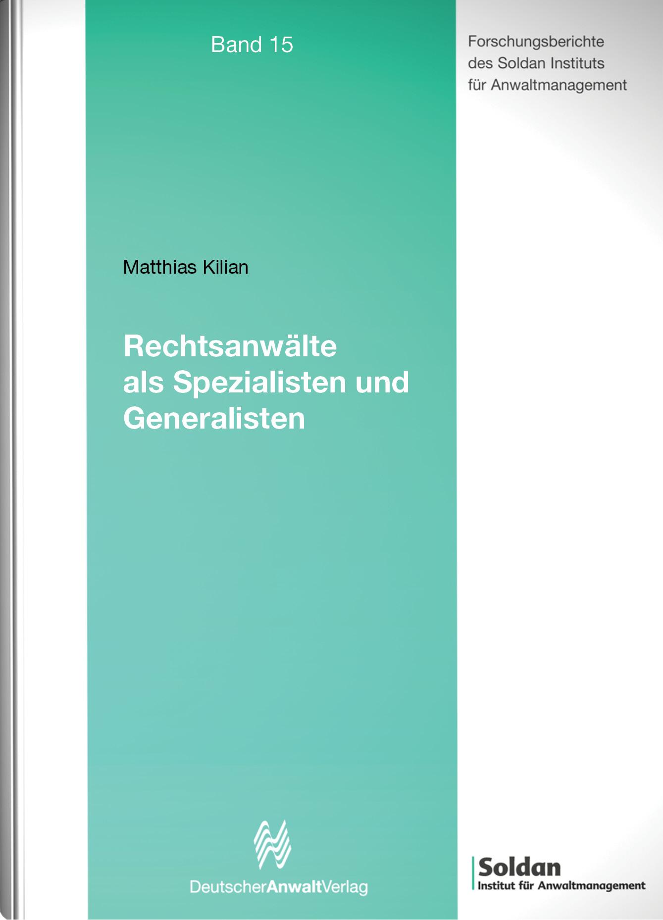 Rechtsanwälte als Spezialisten und Generalisten Matthias Kilian