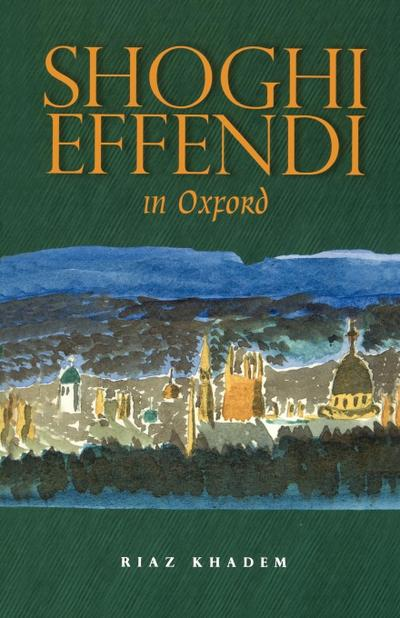 Shoghi Effendi in Oxford