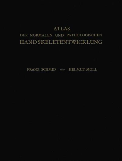 Atlas der Normalen und Pathologischen Handskeletentwicklung