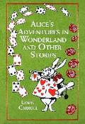 Alice's Adventures in Wonderland: And Other S ...