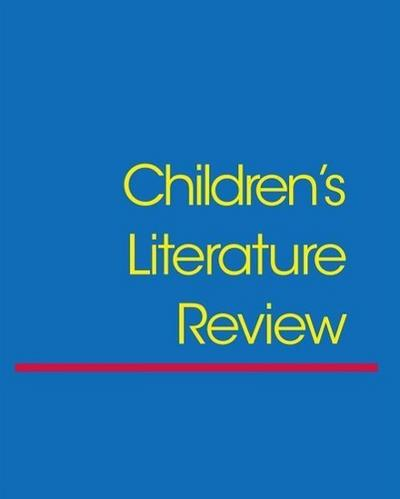 Children's Literature Review: Excerpts from Reviews, Criticism, & Commentary on Books for Children & Young People