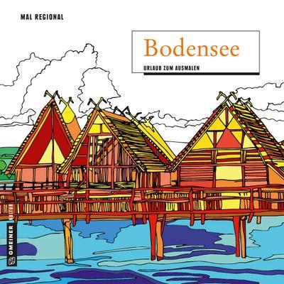 MAL REGIONAL - Bodensee; Urlaub zum Ausmalen; MALRegional im GMEINER-Verlag; Deutsch; 21x21 cm